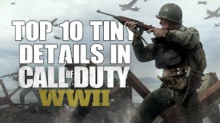 Top 10 Tiny Details You Probably Didn't Notice In Call Of Duty World War 2