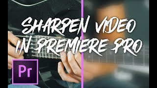 The BEST Way To SHARPEN Your Footage in Premiere