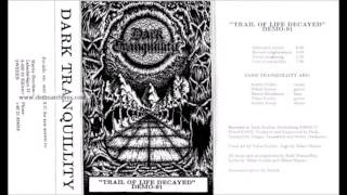 Dark Tranquility - Trail of Life Decayed (Full Demo)