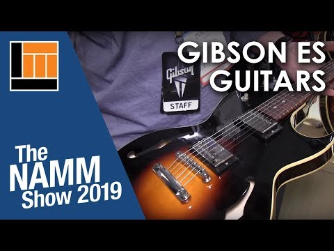 L&M @ NAMM 2019: Gibson ES Electric Guitars