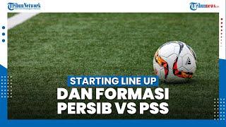 Starting Line Up dan Formasi Persib Bandung VS PSS Sleman