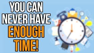Time Management: Take A Step Back And Stop Over Complicating It