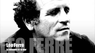 Léo Ferré - La mémoire et la mer