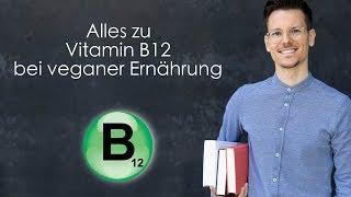 Alles zu Vitamin B12 bei veganer Ernährung
