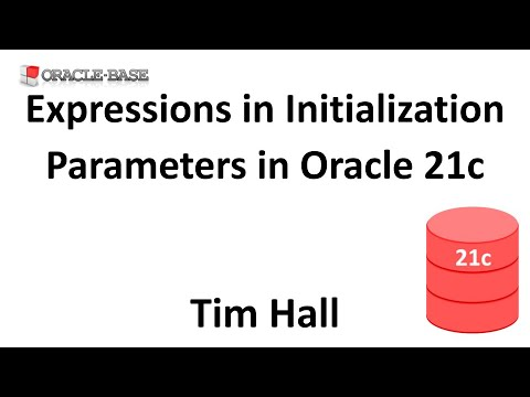 Video : Using Expressions in Initialization Parameters in Oracle Database 21c