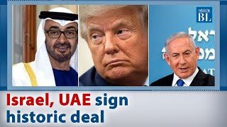 Israel, UAE sign historic deal