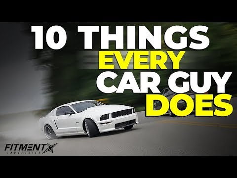 10 Things EVERY Car Guy Does