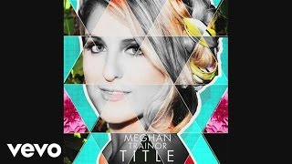 Meghan Trainor - Close Your Eyes (Official Audio)
