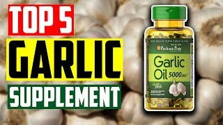 Best Garlic Supplement: Top 5 Best Garlic Supplement For High Blood Pressure
