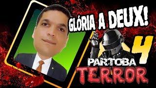 👻 ParTOBA TERROR 4 - Glória a DEUXXX!