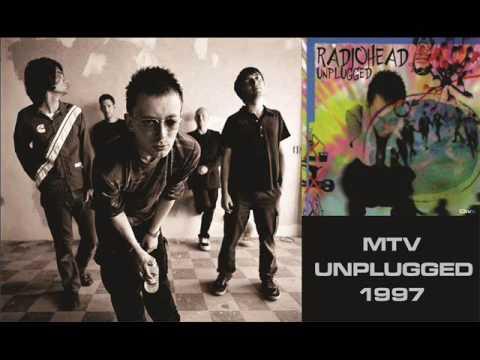 Radiohead - Airbag -  MTV Unplugged 1997