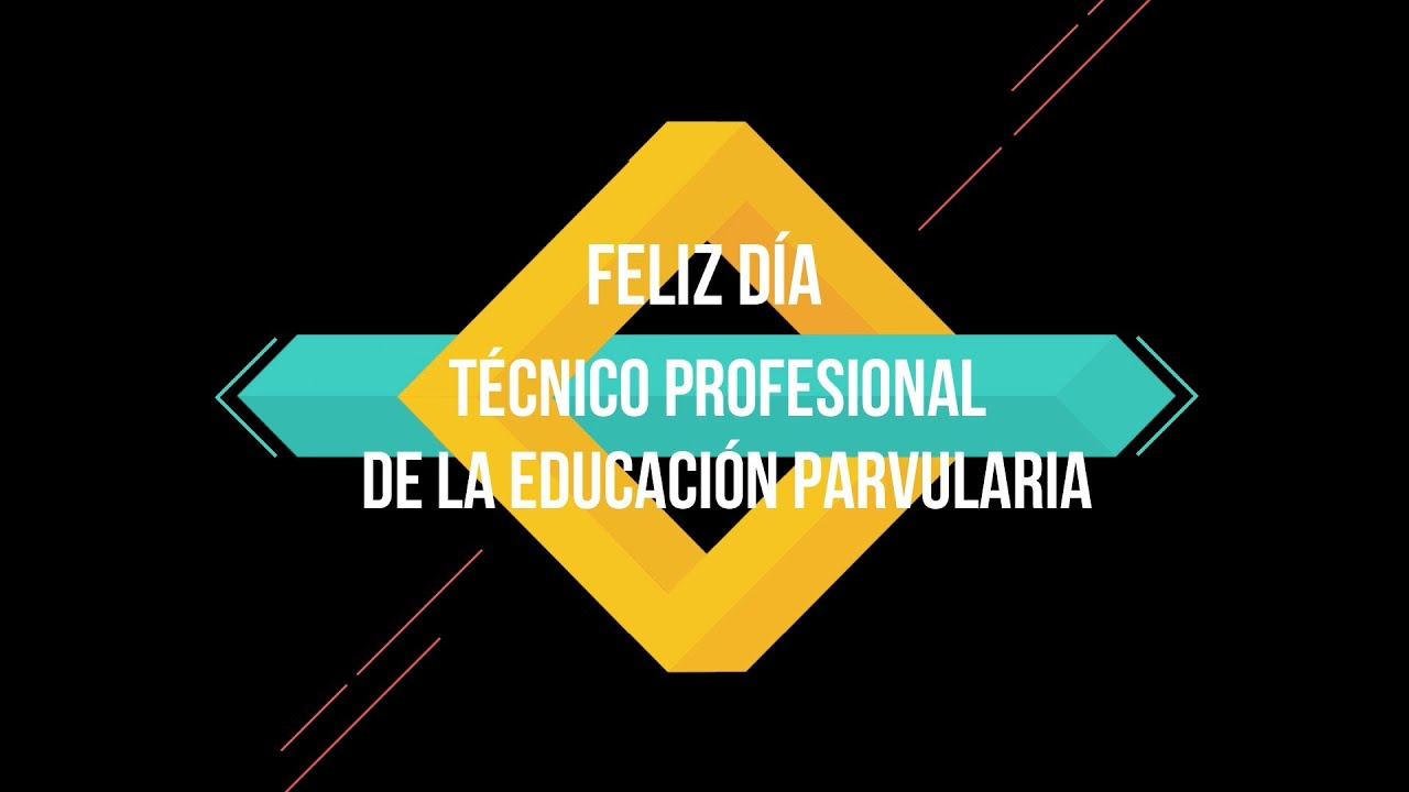 FELIZ DÍA TÉCNICO PROFESIONAL DE LA EDUCACIÓN PARVULARIO
