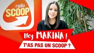 Hey Marina, t'as pas un SCOOP ?