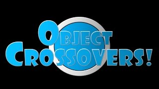 Object Crossovers! The Alpha Act Intro