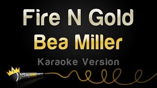 Bea Miller - Fire N Gold (Karaoke Version)
