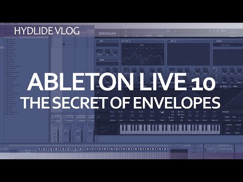 Ableton Live 10<br/>the secret of envelopes