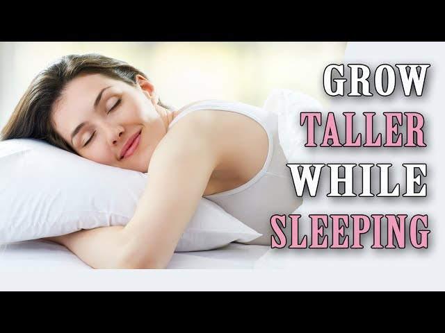 5 Tips on HOW TO GROW TALLER WHILE SLEEPING Fast And Naturally