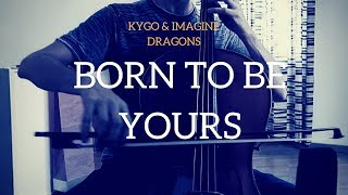 Kygo & Imagine Dragons   Born To Be Yours For Cello And Piano (COVER)