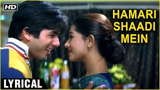 Hamari Shaadi Mein | Lyrical | Vivah | Shahid Kapoor, Amrita