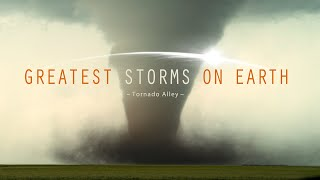 GREATEST STORMS ON EARTH - Best Of Tornado Alley