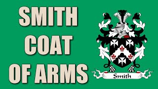 The Smith Coat Of Arms Family Crest