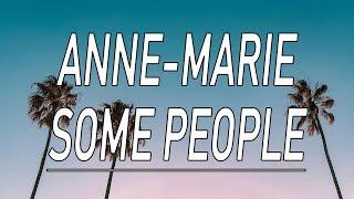 Some People - Anne-Marie (Lyrics)