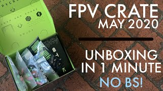 FPV CRATE MAY 2020 UNBOXING IN ONE MINUTE!