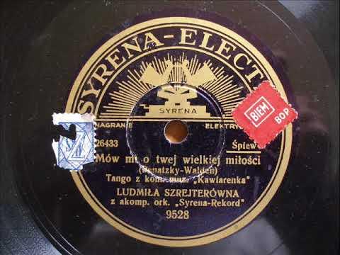 Ludmiła Szretterówna - Mów mi o twej wielkiej miłości (tango)