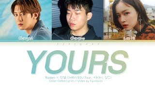 "Raiden, Chanyeol ""YOURS (ft. Changmo, Lee Hi)"" (Color Coded Lyrics Eng/Rom/Han/가사)"