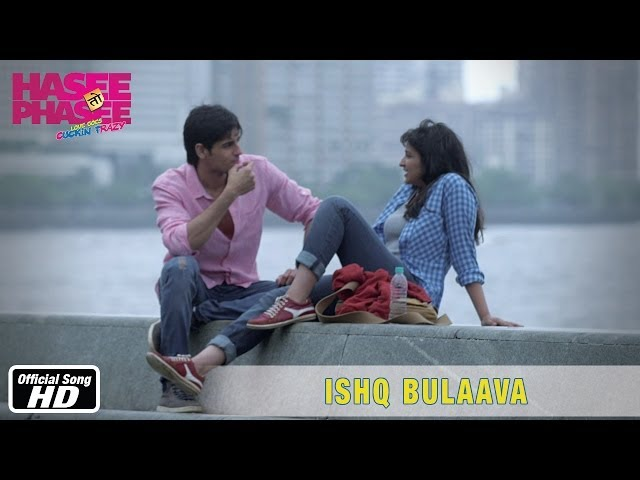 Ishq Bulaava Official Song Hasee Toh Phasee Parineeti