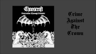 Chaoscraft - Crime Against The Crown [Procreation Through Disaster] 2013