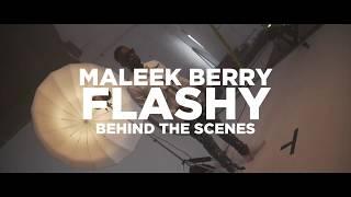 Maleek Berry   Flashy (Behind The Scenes)