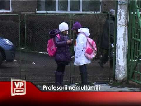 Profesorii nemultumiţi