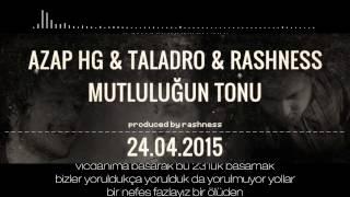 Azap HG - Mutluluğun Tonu (Düet Taladro & Rashness) Produced By Rashness