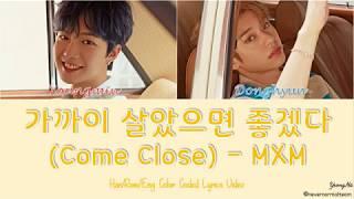 MXM - Come Close