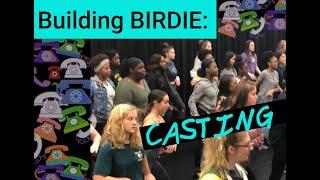 Building BIRDIE: Casting