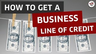 HOW TO GET A BUSINESS LINE OF CREDIT (Startup BLOC?)
