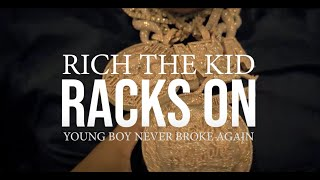 "Official music video for Rich The Kid ""Racks On"" feat.YoungBoy Never Broke Again  - available everywhere now: https://RichTheKid.lnk.to/BOSSMAN  ►Subscribe to Rich The Kid on YouTube: https://RichTheKid.lnk.to/subscribeYD  ►Follow Rich The Kid : http://www.facebook.com/richforevermusic http://www.instagram.com/richthekid http://www.twitter.com/richthekid"