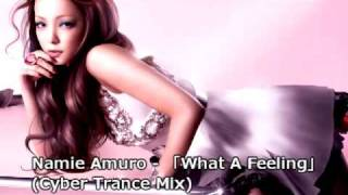 安室奈美惠 Namie Amuro - What a Feeling (Cyber Trance Mix)