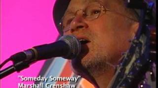 """""""Someday Someway"""" performed by Marshall Crenshaw"""