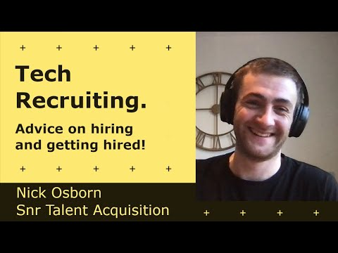 Cover Image for Tech Recruiting, how to hire and how to get hired - Nick Osborn | Talent Acquisition