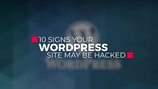 10 Common Signs That Your WordPress Site May Have Been Hacked