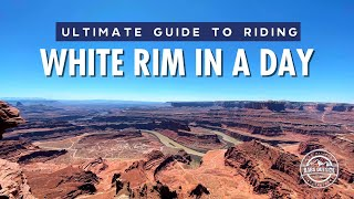 Ultimate Guide to Riding White Rim in a Day