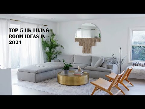 Top 5 UK Living Room Ideas for 2021