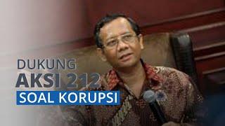 Menko Polhukam Mahfud MD Dukung Demo 212 yang Angkat soal Korupsi: Bagus, Biar Ada Tekanan Publik