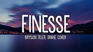 Bryson Tiller   Finesse (Drake Cover) Lyrics