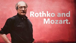 Rothko And Mozart - Simple Expression Of Complex Thought