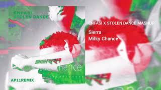 Enfasi X Stolen Dance Mashup   Sierra, Milky Chance (prod.by Ap11Remix)