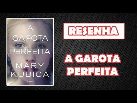 LIVRO - A GAROTA PERFEITA (MARY KUBICA)