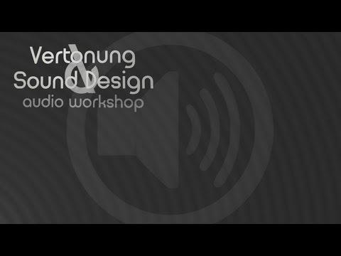 Vertonung & Sound Design (tutorial audioproduktion deutsch)